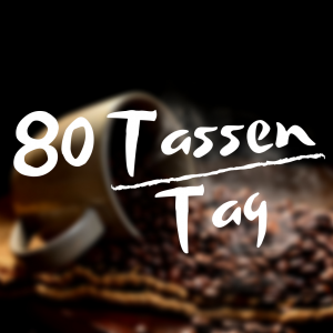 80 Tassen/Tag